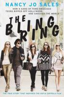 The Bling Ring : how a gang of fame-obsessed teens ripped off Hollywood and shocked the world
