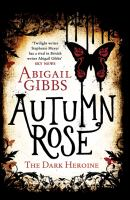 Autumn rose : a dark heroine novel