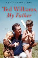 Ted Williams, My Father : A Memoir