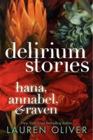 Delirium stories : Hana, Annabel, & Raven