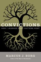 Convictions : How I Learned What Matters Most