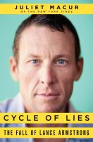 Cycle of Lies : The Fall of Lance Armstrong