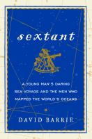 Sextant : A Young Man's Daring Sea Voyage and the Men Who Mapped the World's Oceans