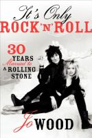 It's only rock 'n' roll : 30 years married to a Rolling Stone