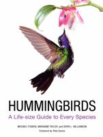 Hummingbirds : a life-size guide to every species