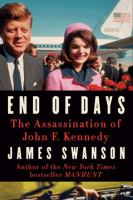 End of days the assassination of John F. Kennedy