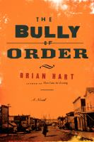 The bully of order : a novel