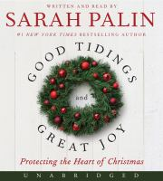 Good tidings and great joy : [protecting the heart of Christmas]