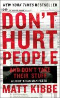 Don't hurt people and don't take their stuff : a libertarian manifesto