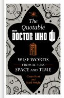 The Official Quotable Doctor Who : Wise Words from Across Space and Time
