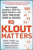 Klout matters : how to engage customers, boost your digital influence : and raise your klout score for success