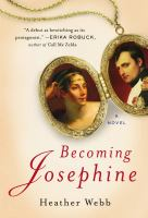 Becoming Josephine : a novel