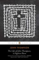 The life of John Thompson, a fugitive slave : containing his history of 25 years in bondage and his providential escape