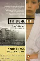 The Bosnia list : a memoir of war, exile, and return