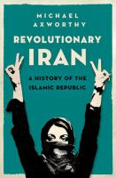 Revolutionary Iran : a history of the Islamic republic