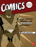 Comics for film, games, and animation : using comics to construct your transmedia storyworld