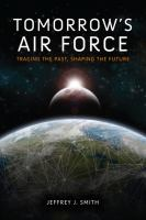 Tomorrow's Air Force : tracing the past, shaping the future