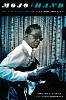 Mojo hand : the life and music of Lightnin' Hopkins