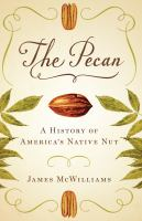 The pecan : a history of America's native nut
