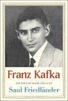 Franz Kafka : the poet of shame and guilt