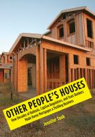 Other people's houses : how decades of bailouts, captive regulators, and toxic bankers made home mortgages a thrilling business