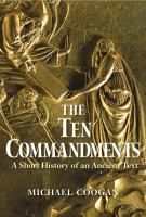 The ten commandments : a short history of an ancient text