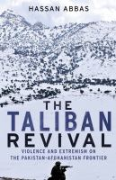 The Taliban revival : violence and extremism on the Pakistan-Afghanistan frontier