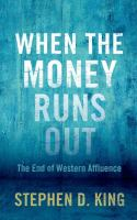 When the money runs out : the end of western affluence