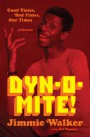 Dyn-o-mite! : good times, bad times, our times : a memoir