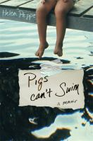 Pigs can't swim : a memoir