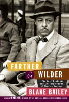 Farther and Wilder : the lost weekends and literary dreams of Charles Jackson