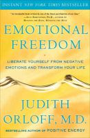 Emotional freedom :   liberate yourself from negative emotions and transform your life