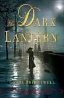 The dark lantern : a novel