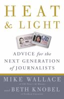 Heat and light : advice for the next generation of journalists