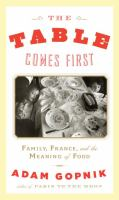 The table comes first : family, France, and the meaning of food