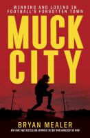 Muck City : winning and losing in football's forgotten town