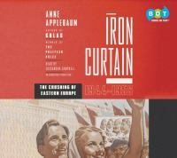 Iron curtain [the crushing of Eastern Europe, 1944-1956]