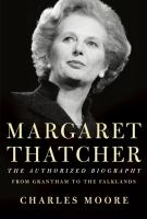 Margaret Thatcher : the authorized biography : from Grantham to the Falklands