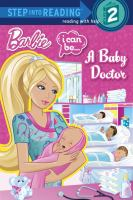 Barbie, I can be-- a baby doctor