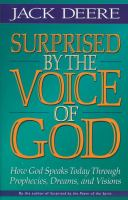 Surprised by the Voice of God : How God Speaks Today Through Prophecies, Dreams, and Visions