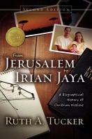 From Jerusalem to Irian Jaya : a biographical history of Christian missions