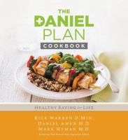 The Daniel plan cookbook : healthy eating for life