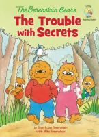 The Berenstain Bears : the trouble with secrets