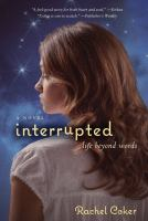 Interrupted : a life beyond words