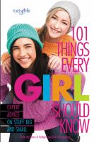 101 things every girl should know : expert advice on stuff big and small