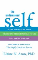 The undervalued self :   restore your love