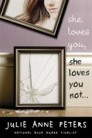 She loves you, she loves you not-- : a novel