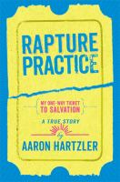 Rapture practice : a true story