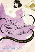 The time-traveling fashionista and Cleopatra, queen of the Nile : a novel