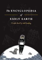 The encyclopedia of early Earth : a graphic novel